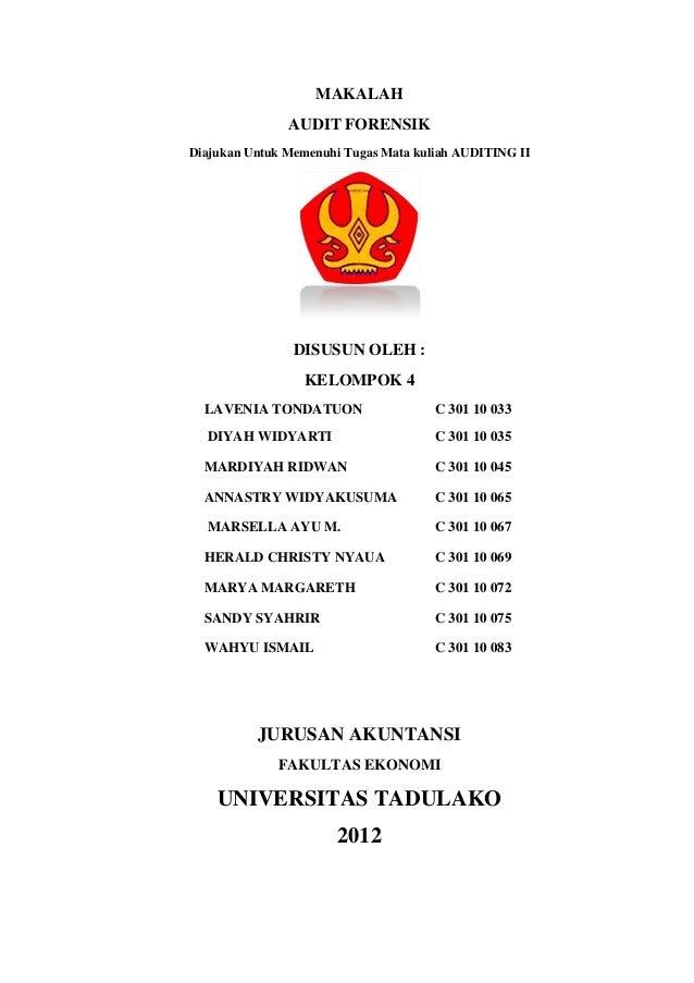 MAKALAHAUDIT FORENSIKDiajukan Untuk Memenuhi Tugas Mata kuliah AUDITING IIDISUSUN OLEH :KELOMPOK 4LAVENIA TONDATUON C 301 ...