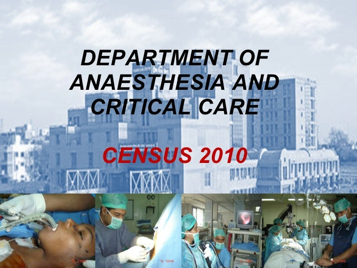 DEPARTMENT OF ANAESTHESIA AND CRITICAL CARE CENSUS 2010