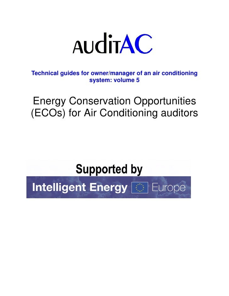 Technical guides for owner/manager of an air conditioning                    system: volume 5 Energy Conservation Opportun...