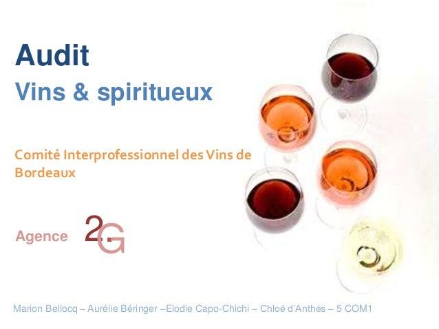 AuditVins & spiritueuxComité Interprofessionnel des Vins deBordeauxAgence         2.                GMarion Bellocq – Auré...