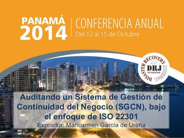 Auditando un Sistema de Gestión de  Continuidad del Negocio (SGCN), bajo  Título  de  la  Presentación  el enfoque de ISO ...