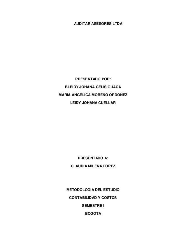AUDITAR ASESORES LTDA       PRESENTADO POR:  BLEIDY JOHANA CELIS GUACAMARIA ANGELICA MORENO ORDOÑEZ    LEIDY JOHANA CUELLA...