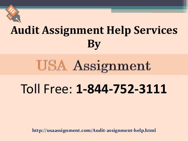 audit assignment help usa toll  audit assignment help services by toll 1 844 752 3111