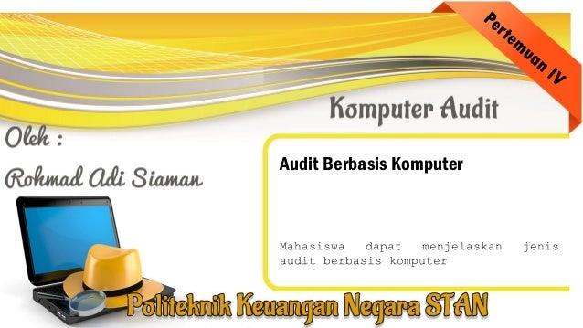 Audit Berbasis Komputer Mahasiswa dapat menjelaskan jenis audit berbasis komputer