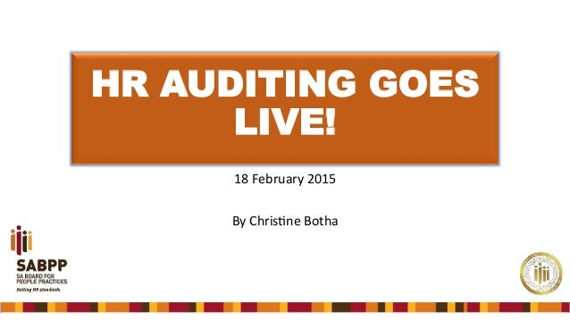 hr audits go live slides by christine botha head of sabpp audit un. Black Bedroom Furniture Sets. Home Design Ideas
