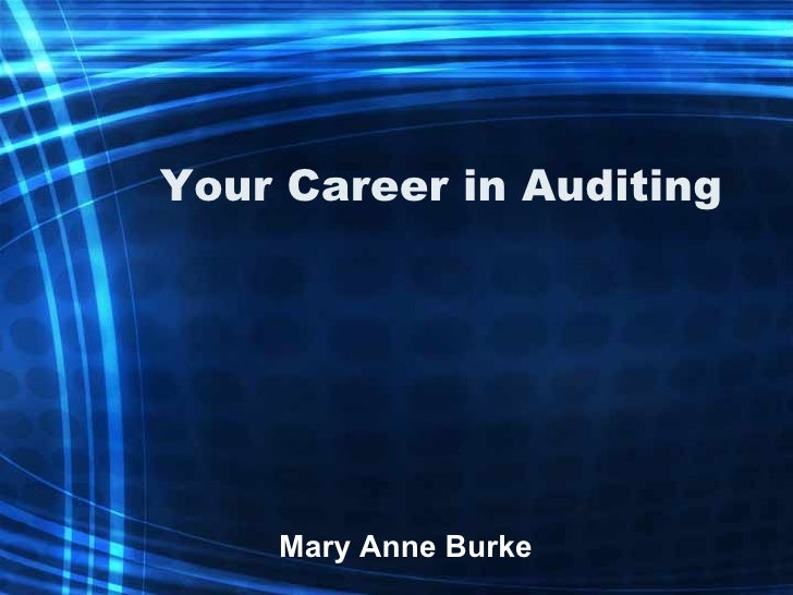 Your Career in Auditing  Mary Anne Burke