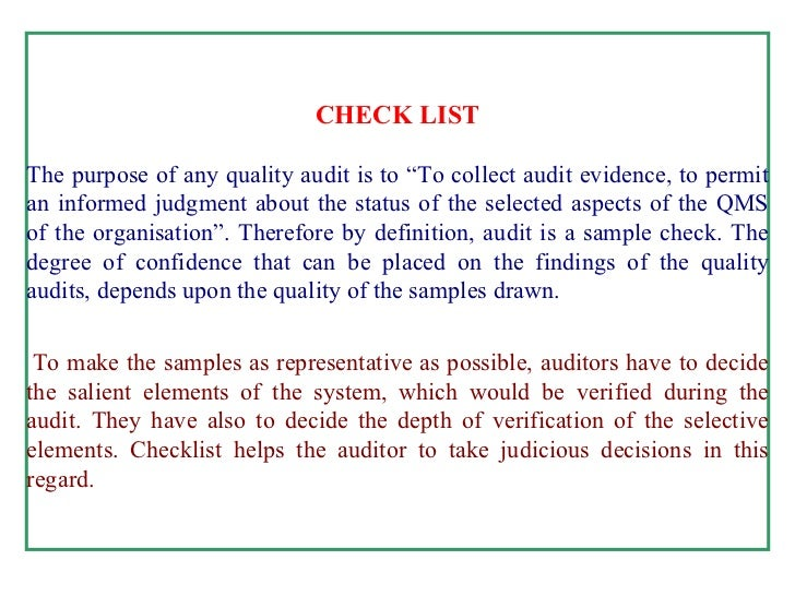 """CHECK LIST   The purpose of any quality audit is to """"To collect audit evidence, to permit an informed judgment about the..."""
