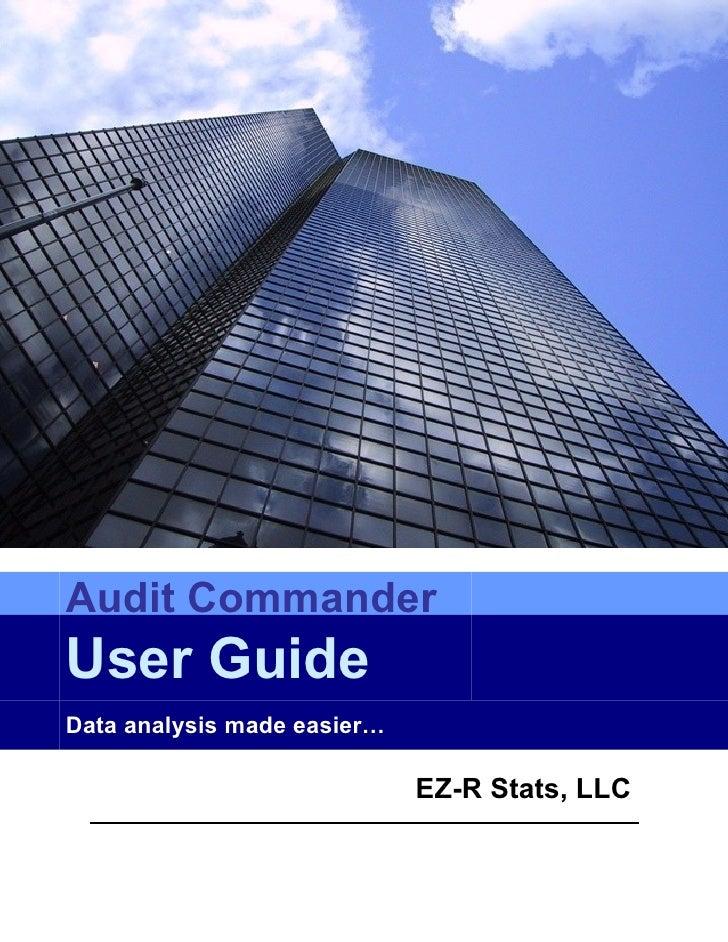 Audit Commander User Guide Data analysis made easier…                               EZ-R Stats, LLC