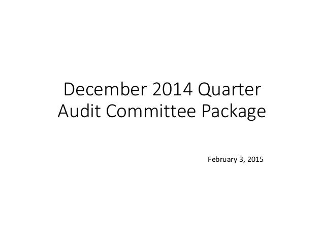 December 2014 Quarter Audit Committee Package February 3, 2015