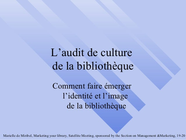 L'audit de culture                               de la bibliothèque                                Comment faire émerger  ...
