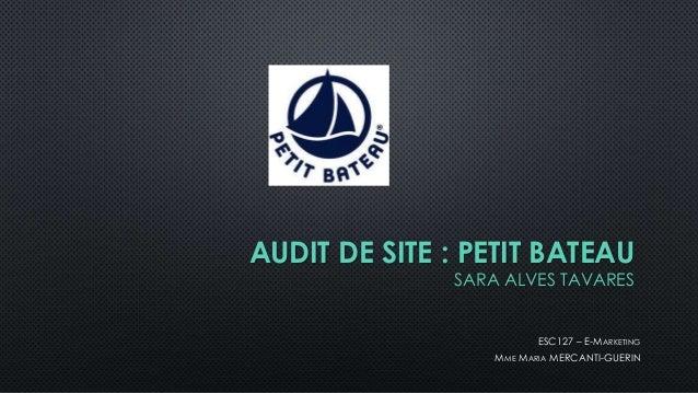 AUDIT DE SITE : PETIT BATEAU SARA ALVES TAVARES ESC127 – E-MARKETING MME MARIA MERCANTI-GUERIN