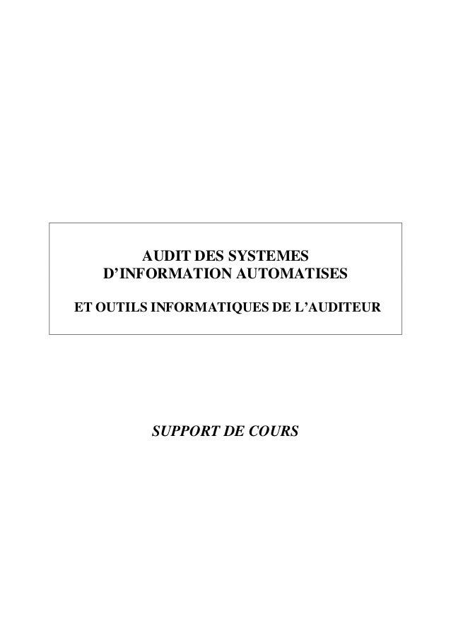 AUDIT DES SYSTEMES D'INFORMATION AUTOMATISES ET OUTILS INFORMATIQUES DE L'AUDITEUR SUPPORT DE COURS
