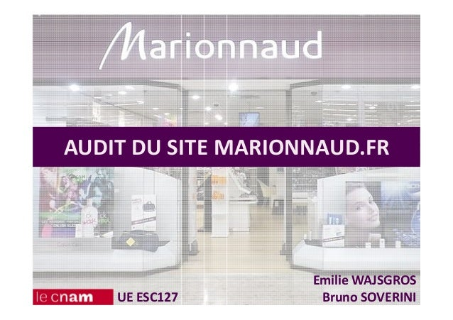 AUDIT DU SITE MARIONNAUD.FR Emilie WAJSGROS Bruno SOVERINIUE ESC127