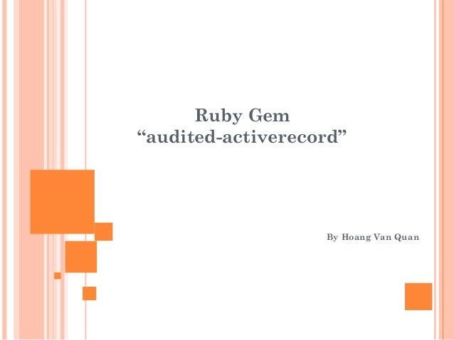 "Ruby Gem ""audited-activerecord"" By Hoang Van Quan"