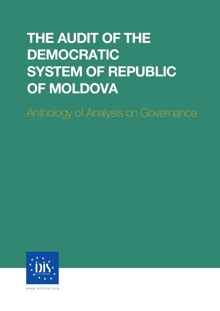 THE AUDIT OF THEDEMOCRATICSYSTEM OF REPUBLICOF MOLDOVAAnthology of Analysis on Governance