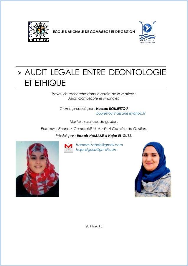 ECOLE NATIONALE DE COMMERCE ET DE GESTION > AUDIT LEGALE ENTRE DEONTOLOGIE ET ETHIQUE Travail de recherche dans le cadre d...