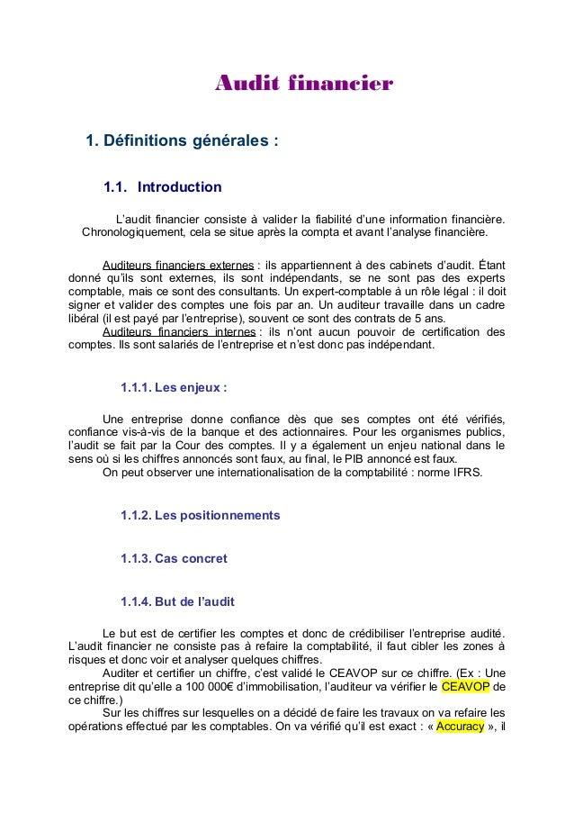 Audit financier 1. Définitions générales : 1.1. Introduction L'audit financier consiste à valider la fiabilité d'une infor...