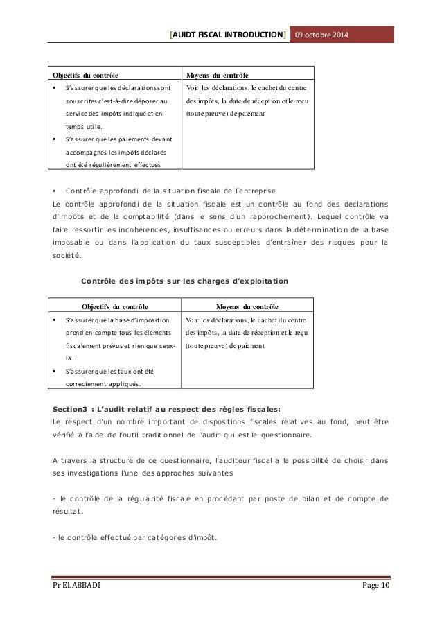 [AUIDT FISCAL INTRODUCTION] 09 octobre 2014  Objectifs du contrôle Moyens du contrôle   S'assurer que les déclarations so...