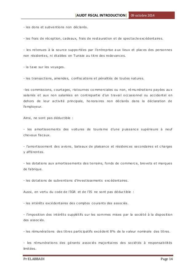 [AUIDT FISCAL INTRODUCTION] 09 octobre 2014  - les dons et subventions non déclarés.  - les frais de réception, cadeaux, f...