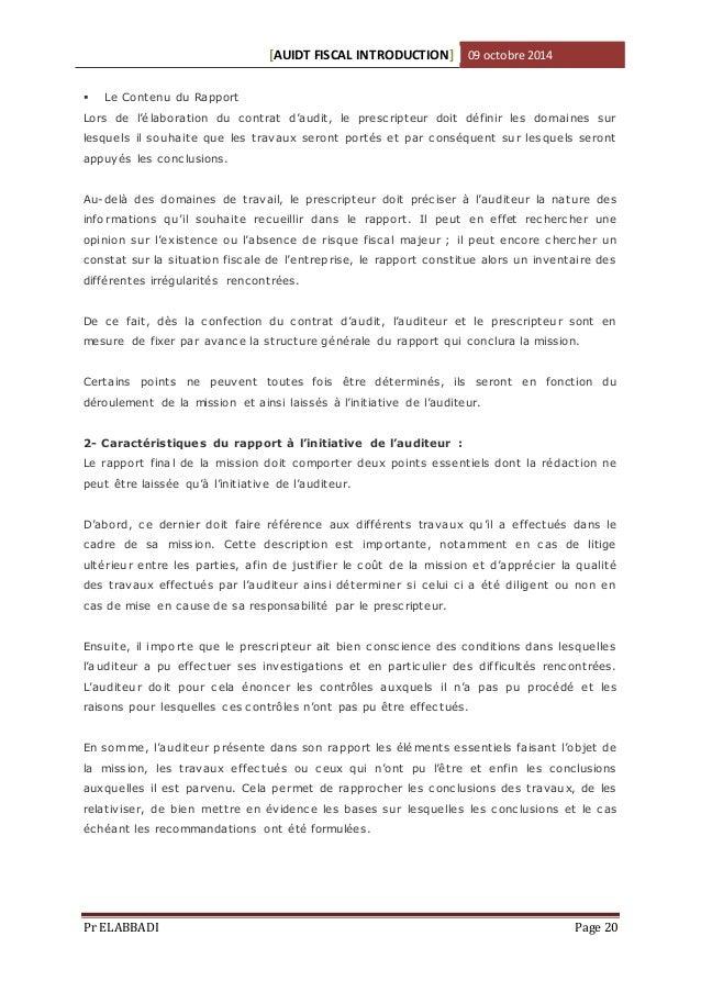 [AUIDT FISCAL INTRODUCTION] 09 octobre 2014   Le Contenu du Rapport  Lors de l'é labo ration du c ontrat d'audit, le pres...