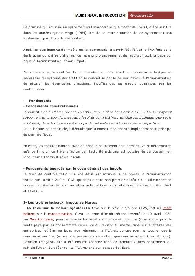 [AUIDT FISCAL INTRODUCTION] 09 octobre 2014  Ce principe qui attribue au système fiscal marocain le qualificatif de libéra...