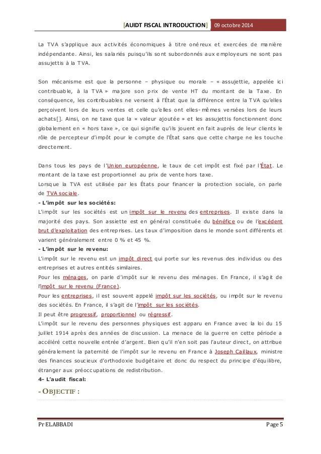 [AUIDT FISCAL INTRODUCTION] 09 octobre 2014  La TVA s'applique aux ac tivités éc onomiques à titre oné reux et exe rc ées ...