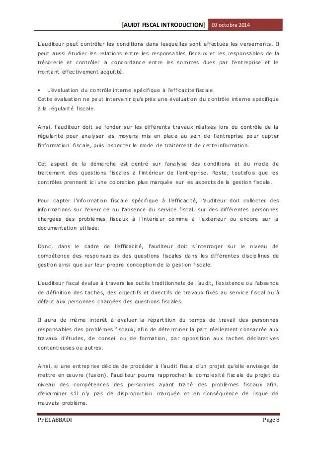 [AUIDT FISCAL INTRODUCTION] 09 octobre 2014  L'auditeur peut c ontrôler les c onditio ns dans lesque lles sont effectués l...