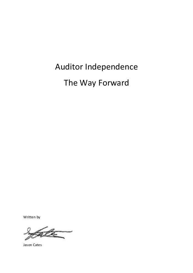 Jason Cates Audit Independence0Auditor IndependenceThe Way ForwardWritten byJason Cates