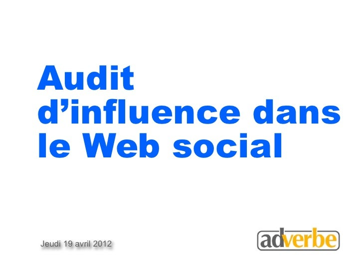 Auditd'influence dansle Web socialJeudi 19 avril 2012