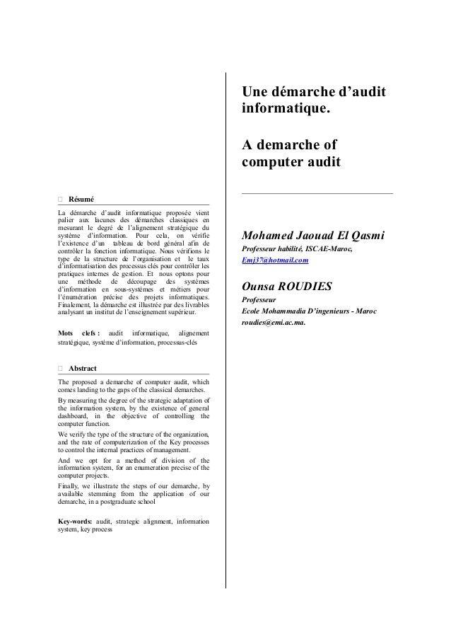  Résumé La démarche d'audit informatique proposée vient palier aux lacunes des démarches classiques en mesurant le degré ...