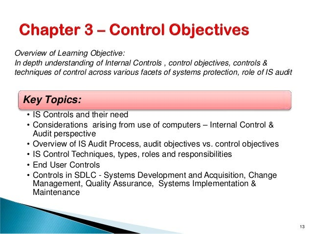 Key Topics: • IS Controls and their need • Considerations arising from use of computers – Internal Control & Audit perspec...