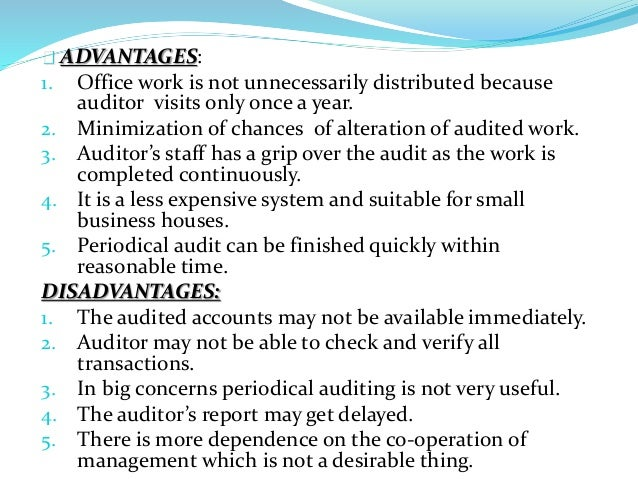 advantages and disadvantages of external audit Disadvantages of an audit in most circumstances, the advantages of an audit far outweigh any disadvantages, which is why most companies conduct regular audits and audits are a legal requirement for any public company.
