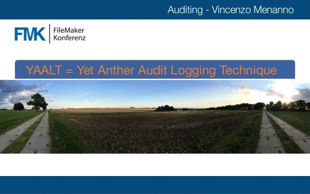 Auditing - Vincenzo Menanno Title Text YAALT = Yet Anther Audit Logging Technique