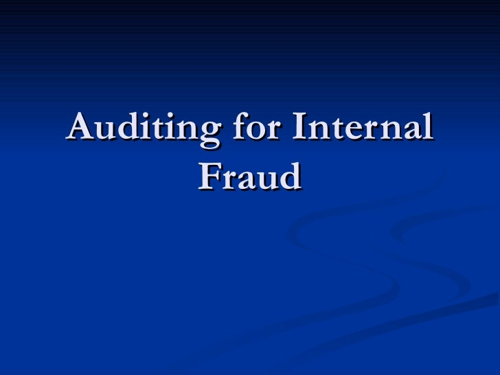 Auditing for Internal Fraud