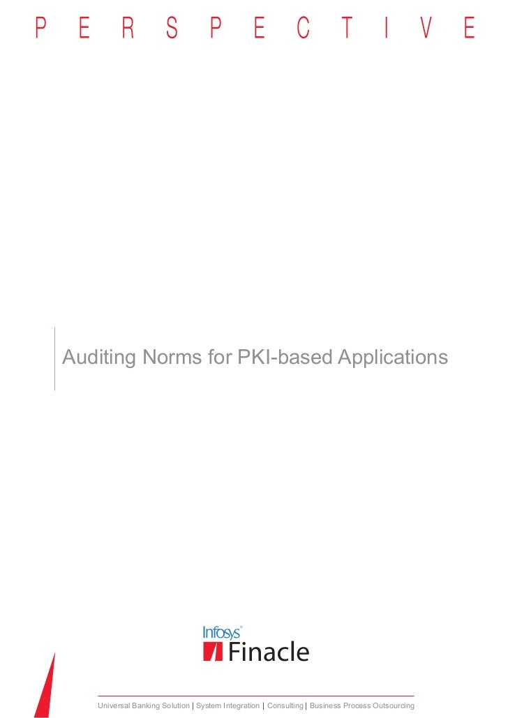Auditing Norms for PKI-based Applications   Universal Banking Solution System Integration Consulting Business Process Outs...