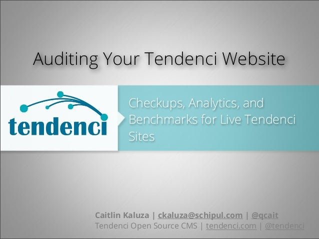 Auditing Your Tendenci Website                                  Checkups, Analytics, and                                  ...
