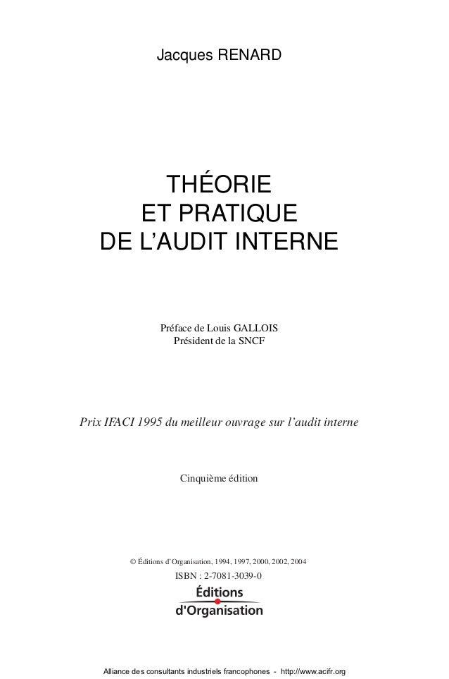 Jacques RENARD         THÉORIE      ET PRATIQUE   DE L'AUDIT INTERNE                     Préface de Louis GALLOIS         ...