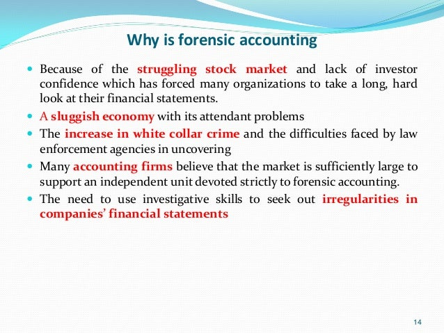 the role of forensic accountants essay Read this essay on forensic accountant and that's where forensic accountants play a critical role forensic accountants are contacted by companies.