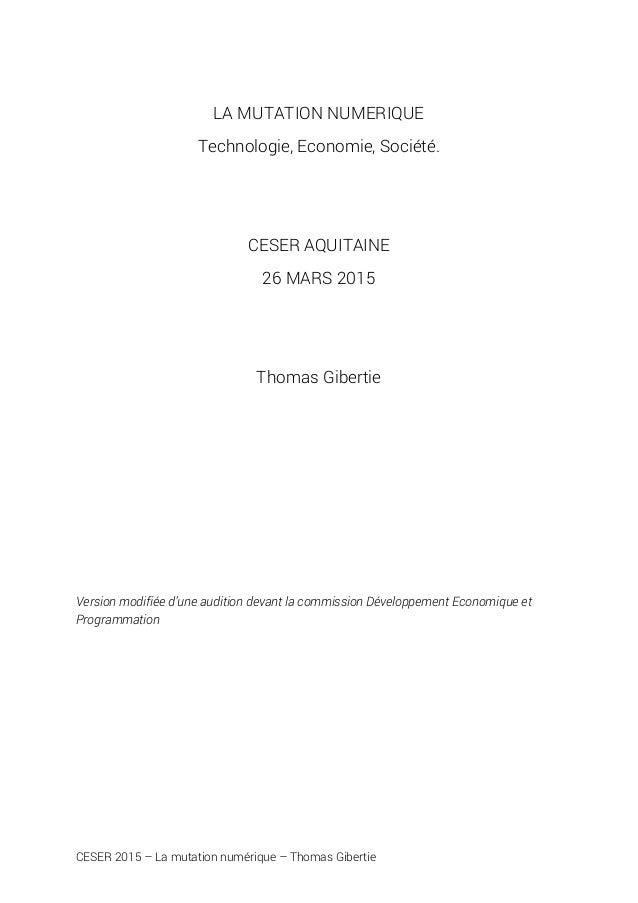 CESER 2015 – La mutation numérique – Thomas Gibertie LA MUTATION NUMERIQUE Technologie, Economie, Société. CESER AQUITAINE...