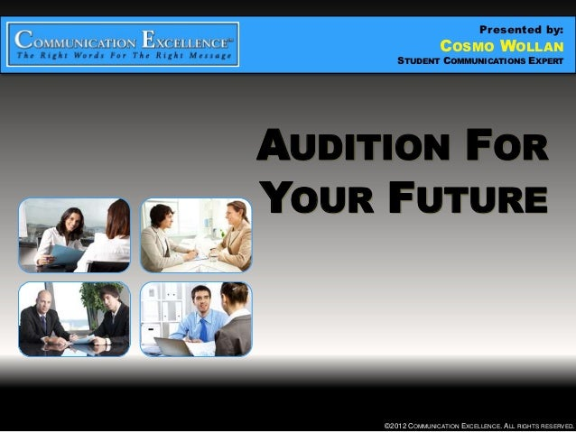 Presented by:   AUDITION FOROSMO WOLLAN              C YOUR FUTURE          STUDENT COMMUNICATIONS EXPERTAUDITION FORYOUR ...