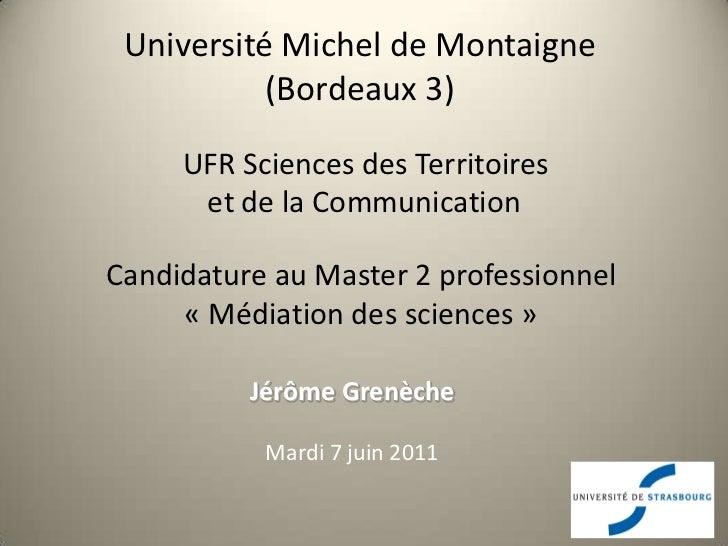 Université Michel de Montaigne           (Bordeaux 3)     UFR Sciences des Territoires      et de la CommunicationCandidat...