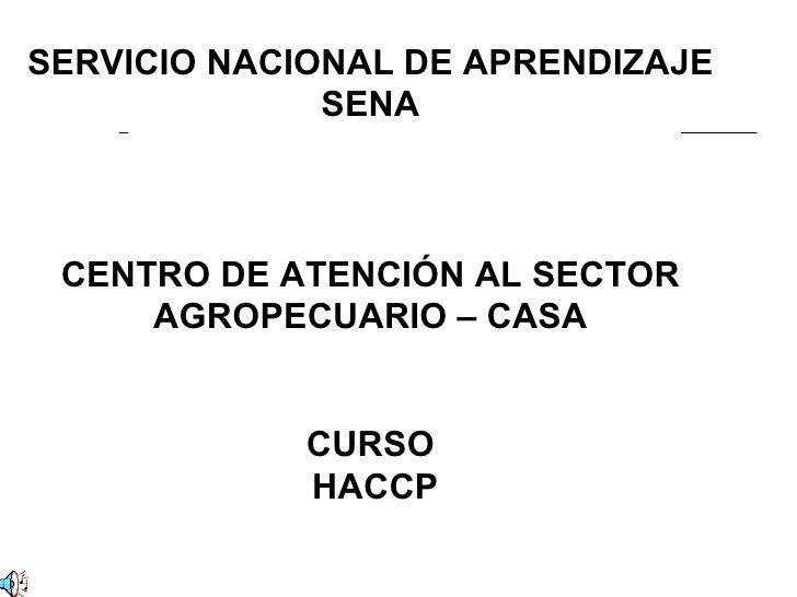 SERVICIO NACIONAL DE APRENDIZAJE              SENA CENTRO DE ATENCIÓN AL SECTOR     AGROPECUARIO – CASA             CURSO ...