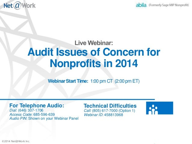 ©2014 Net@Work Inc. Audit Issues of Concern for Nonprofits in 2014 Webinar Start Time: 1:00 pm CT (2:00 pm ET) For Telepho...