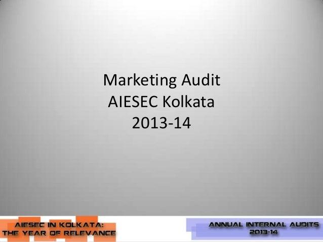 Marketing Audit AIESEC Kolkata 2013-14