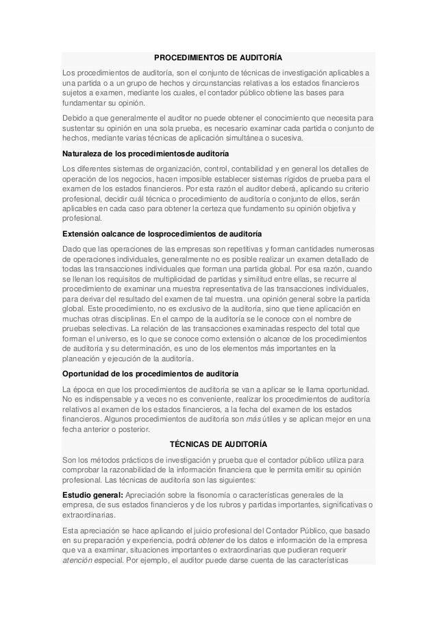 PROCEDIMIENTOS DE AUDITORÍA Los procedimientos de auditoría, son el conjunto de técnicas de investigación aplicables a una...