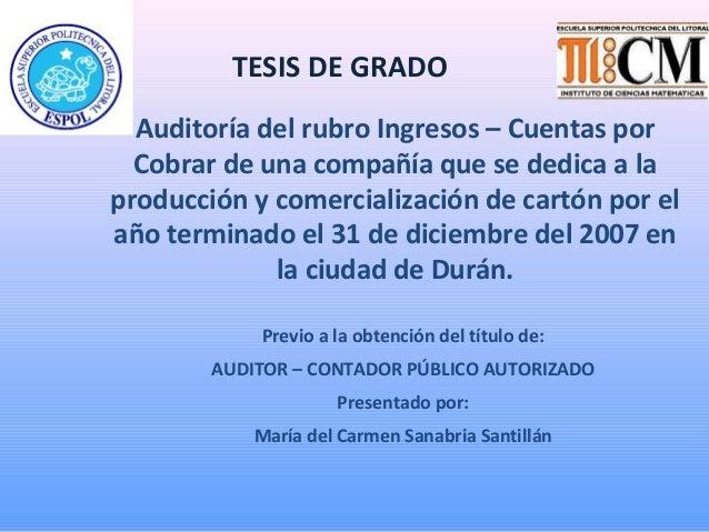 Auditoría del rubro Ingresos – Cuentas por Cobrar de una compañía que se dedica a la producción y comercialización de cart...