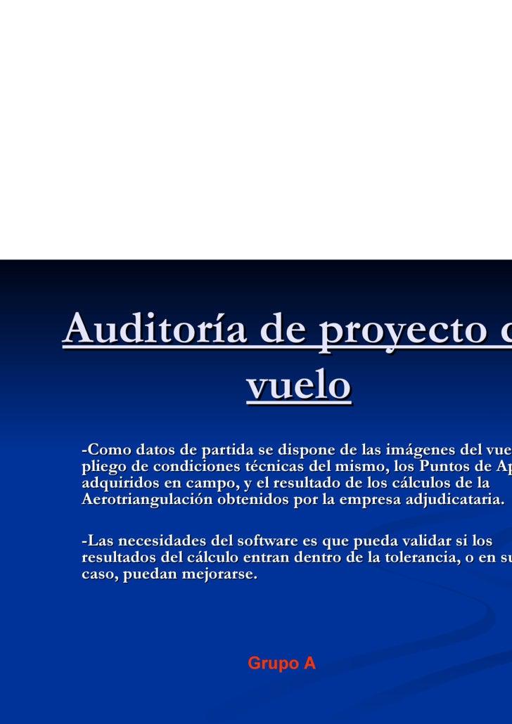 Auditoría de proyecto de vuelo   -Como datos de partida se dispone de las imágenes del vuelo, el pliego de condiciones téc...