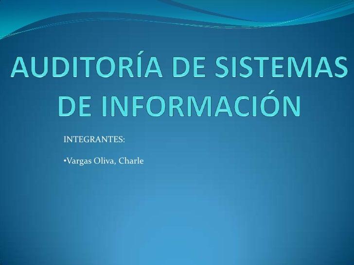 INTEGRANTES:•Vargas Oliva, Charle