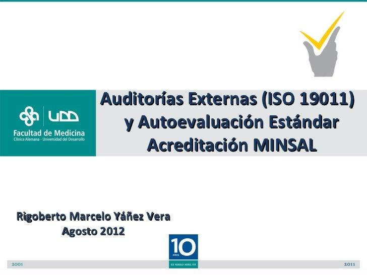 Auditorías Externas (ISO 19011)                 y Autoevaluación Estándar                    Acreditación MINSALRigoberto ...