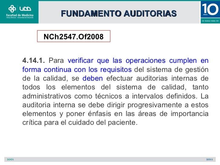 FUNDAMENTO AUDITORIAS      NCh2547.Of20084.14.1. Para verificar que las operaciones cumplen enforma continua con los requi...